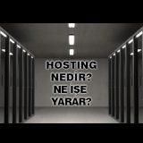 Hosting nedir? Ne işe yarar?